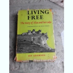 LIVING FREE, THE STORY OF ELSA AND HERCUBS - JOY ADAMSON  (CARTE IN LIMBA ENGLEZA)