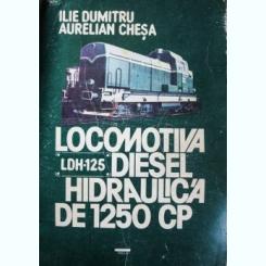 LOCOMOTIVA DIESEL HIDRAULICA DE 1250 CP, ILIE DUMITRU, AURELIAN CHESA
