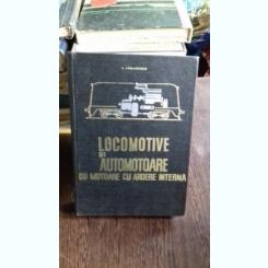 LOCOMOTIVE SI AUTOMOTOARE CU MOTOARE CU ARDERE INTERNA - I. ZAGANESCU