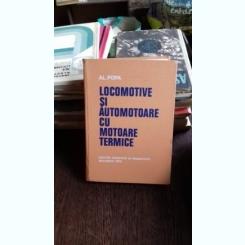 LOCOMOTIVE SI AUTOMOTOARE CU MOTOARE TERMICE  - AL. POPA