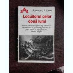 LOCUITORUL CELOR DOUA LUMI - RAYMOND F. JONES