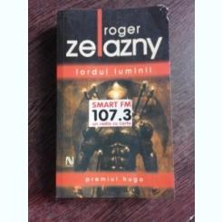 LORDUL LUMINII - ROGER ZELAZNY