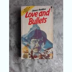 LOVE AND BULLETS - JAMES HEDDON  (CARTE IN LIMBA ENGLEZA)