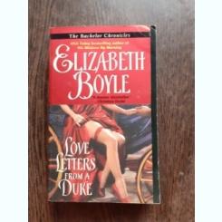 LOVE LETTERS FROM A DUKE - ELIZABETH BOYLE  (CARTE IN LIMBA ENGLEZA)