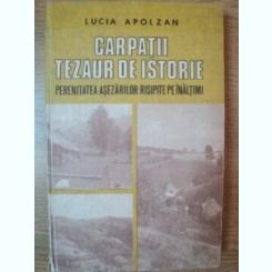 LUCIA APOLZAN, Carpatii , tezaur de istorie-Perenitatea asezarilor rispite pe inaltimi