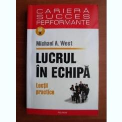LUCRUL IN ECHIPA - MICHAEL A. WEST