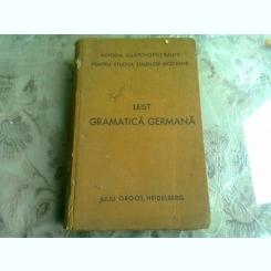 LUDOVIC LEIST - GRAMATICA GERMANA, TEORETICA SI PRACTICA
