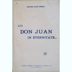 LUI DON JUAN IN ETERNITATE DE HORTENSIA PAPADAT - BENGESCU