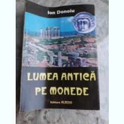 LUMEA ANTICA PE MONEDE - ION DONOIU