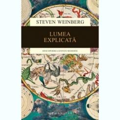 Lumea explicata - Steven Weinberg
