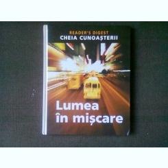 LUMEA IN MISCARE - CHEIA CUNOASTERII