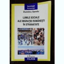 LUMILE SOCIALE ALE MIGRATIEI ROMANESTI IN STRAINATATE- DUMITRU SANDU
