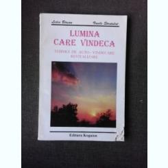 LUMINA CARE VINDECA, TEHNICI DE AUTO-VINDECARE, REVITALIZARE - LIDIA BIRSAN