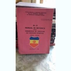 M-9 MANUAL DE METODICA PENTRU SUBUNITATILE DE CERCETARE ALE GARZILOR PATRIOTICE