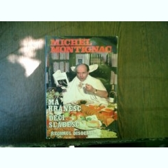 Ma hranesc deci slabesc regimul disociat - Michel Montignac