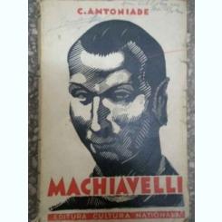 MACHIAVELLI - C. ANTONIADE