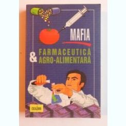 MAFIA FARMACEUTICA & AGRO - ALIMENTARA de LOUIS de BROUWER , 2007