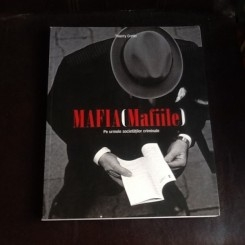 Mafia (Mafiile). Pe urmele societatilor crimiale - Thierry Cretin