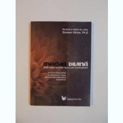MAGIA DIVINA , CELE SAPTE SECRETE SACRE ALE MATERIALIZARII DE DOREEN VIRTUE , PH. D , 2007