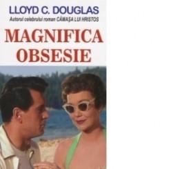 Magnifica obsesie-Lloyd C. Douglas