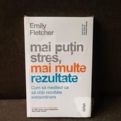 Mai putin stres, mai multe rezultate - Emily Fletcher