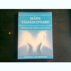 Maini tamaduitoare manual pentru studierea aurei umane autor Barbara Ann Brennan