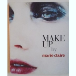 Make Up by Marie Claire. Ghid de machiaj