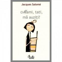 MAMI, TATI, MA AUZITI? - JACQUES SALOME