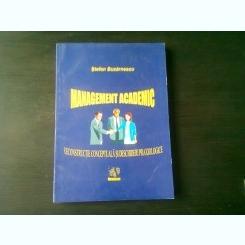MANAGEMENT ACADEMIC, RECONSTRUCTIE CONCEPTUALA SI DESCHIDERI PRAXIOLOGICE - STEFAN BUZARNESCU, CU DEDICATIA AUTORULUI