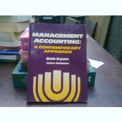 Management accounting. A contemporary approach - Bob Ryan  (Contabilitate de gestiune. O abordare contemporană)