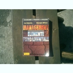 Management Elemente fundamentale - Ion Stancioiu si Gheorghe Militaru