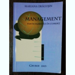 MANAGEMENT -PARTICULARITATI IN COMERT - MARIANA DRAGUSIN