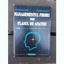 MANAGEMENTUL FIRMEI PRIN PLANUL DE AFACERI - MARIUS DALOTA