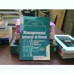 Managementul general al firmei, Teste de verificare. Aplicatii. Studii de caz - Tatiana Gavrila