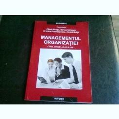 MANAGEMENTUL ORGANIZATIEI. TESTE, INTREBARI, STUDII DE CAZ - CIBELA NEAGU