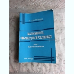 MANAGEMENTUL ORGANIZATIILOR POLITIENESTI - ILIUTA PATRASCU  VOL.I/ABORDARI MODERNE