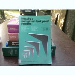 Managing a management development institution   (Gestionarea unei instituții de dezvoltare a managementului)