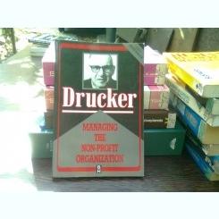 Managing the non profit organization - Drucker   (Gestionarea organizației non-profit)