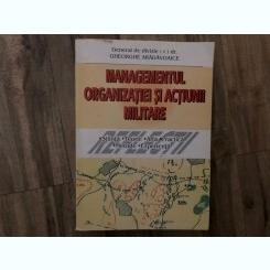 MANAGMENTUL ORGANIZATIEI SI ACTIUNII MILITARE-GENERAL GHEORGHE ARADAVOAICE,CU DEDICATIE