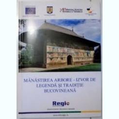 MANASTIREA ARBORE - IZVOR DE LEGENDA SI TRADITIE BUCOVINEANA