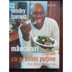 MANCARURI RAPIDE CU GRASIMI PUTINE - AINSLEY HARRIOTT