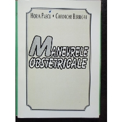 MANEVRE OBSTETRICALE - HORIA PASCU