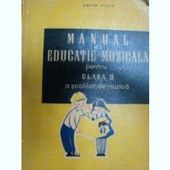 MANUAL DE EDUCATIE MUZICALA PENTRU CLASA II A SCOLILOR DE MUZICA- EDITH VISKI, BUC.1961