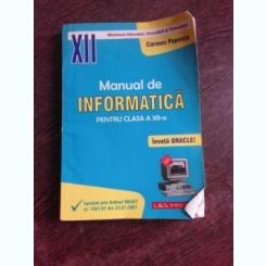 MANUAL DE INFORMATICA PENTRU CLASA A XII-A - CARMEN POPESCU
