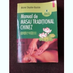MANUAL DE MASAJ TRADITIONAL CHINEZ - MICHEL DEYDIER BASTIDE