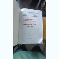MANUAL PENTRU CULTURA DE SPECIALITATE - TEXTILE -PIELARIE / CLASA A IX A - ROMITA TIGLEA LUPASCU