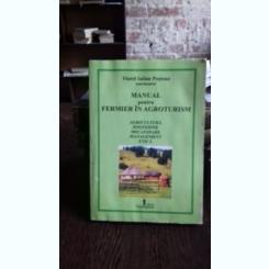 MANUAL PENTRU FERMIER IN AGROTURISM - VIOREL IULIAN PESTEAN