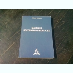 MANUALUL DOCTRINELOR BIBLICE A.Z.S. - WILHELM MOLDOVAN