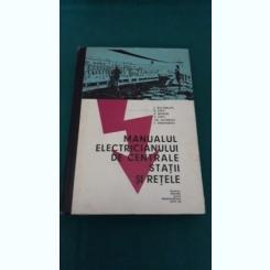 MANUALUL ELECTRICIANULUI DE CENTRALE STAȚII ȘI REȚELE/ C. RUCĂREANU/ 1970