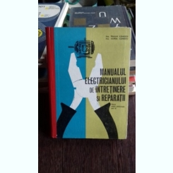 MANUALUL ELECTRICIANULUI DE INTRETINERE SI REPARATII - TRAIAN CANESCU